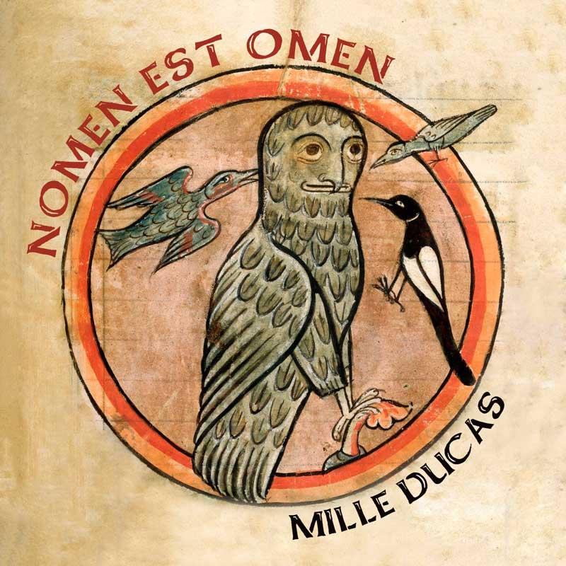 Nomen Est Omen - Mille Ducas