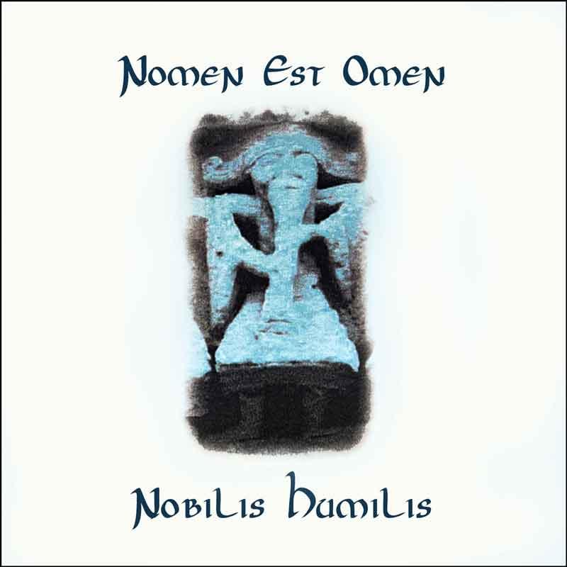 nomen-est-omen-nobilis-humilis-2001