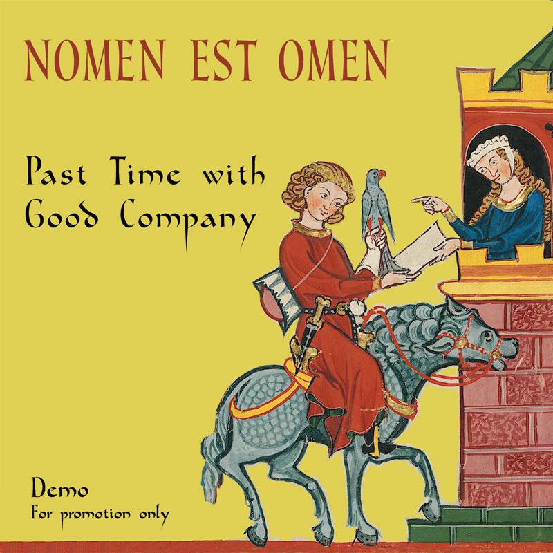 Nomen Est Omen - Past Time With Good Company