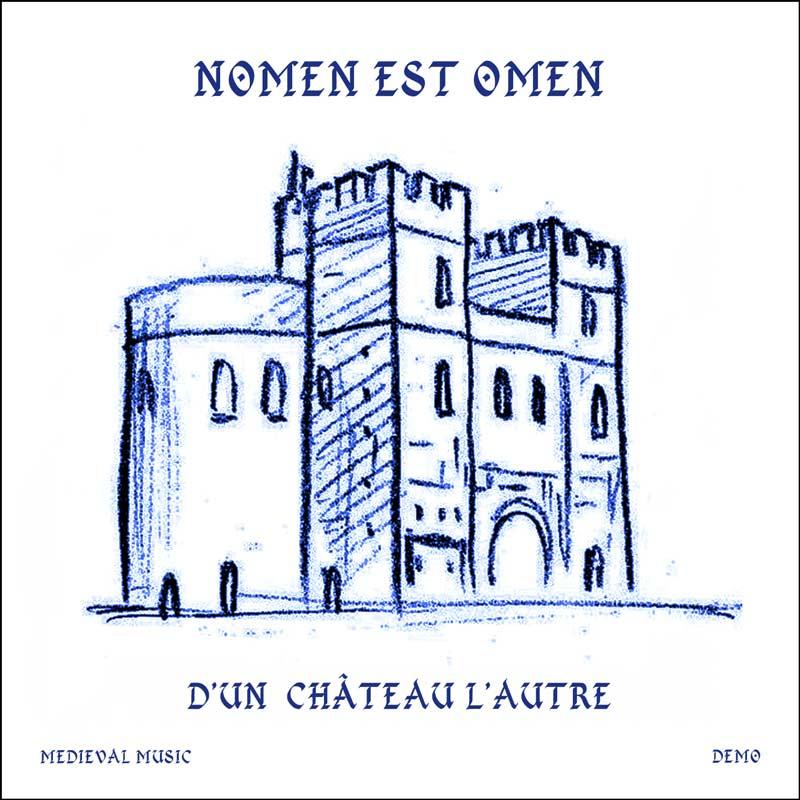 Nomen Est Omen - D'un Château l'Autre